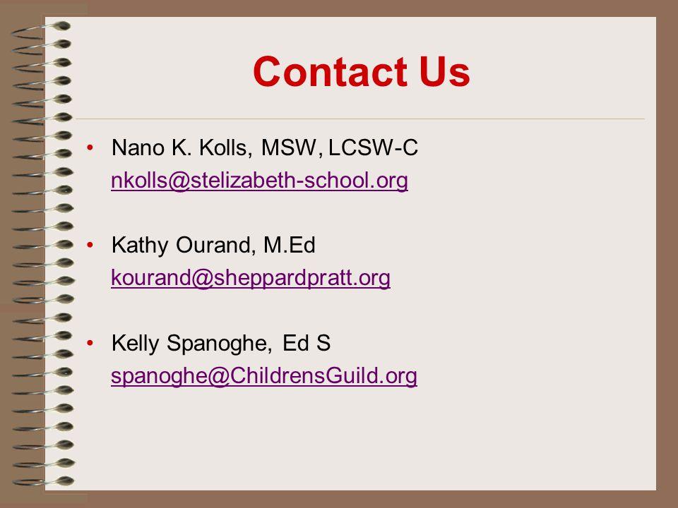 Contact Us Nano K. Kolls, MSW, LCSW-C nkolls@stelizabeth-school.org Kathy Ourand, M.Ed kourand@sheppardpratt.org Kelly Spanoghe, Ed S spanoghe@Childre