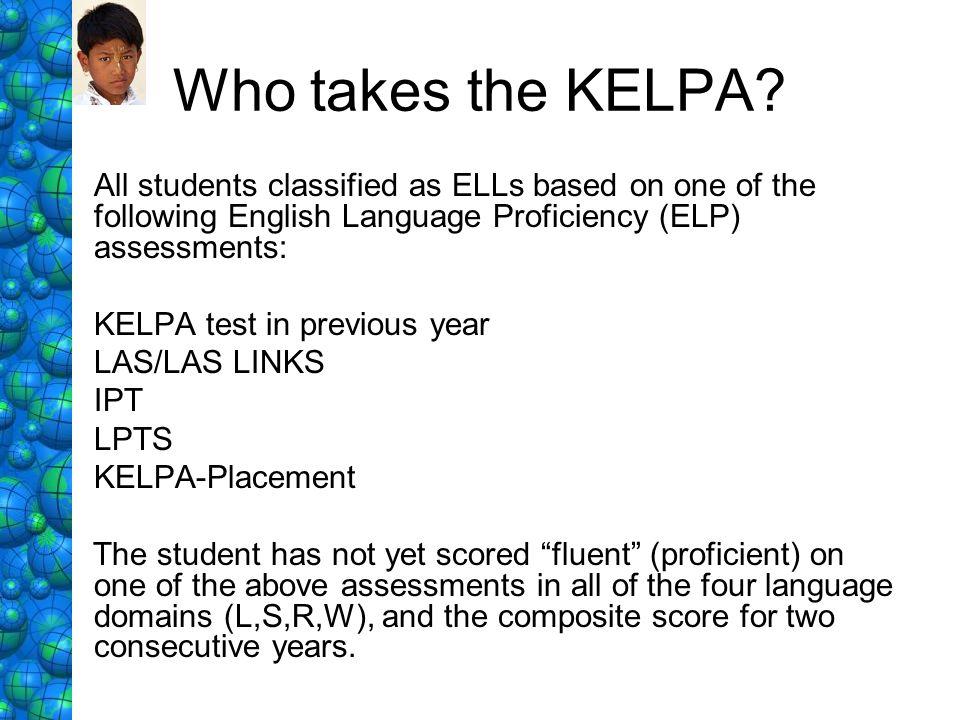 Who takes the KELPA.