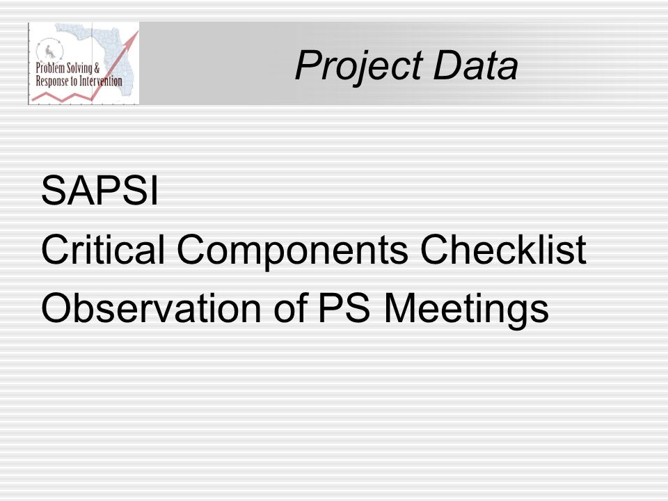 Project Data SAPSI Critical Components Checklist Observation of PS Meetings