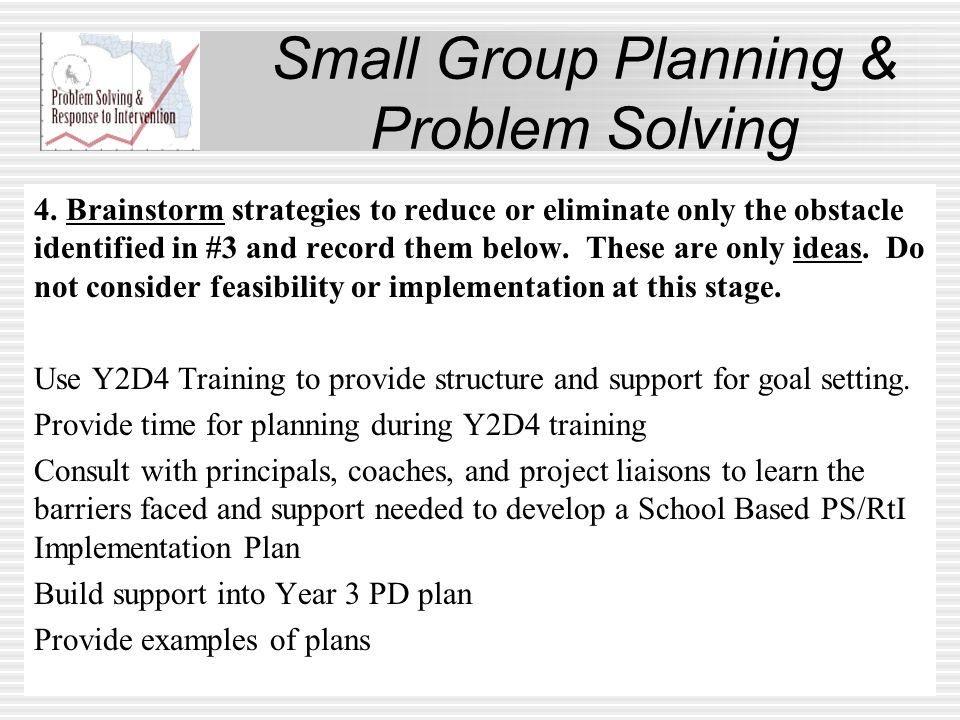 Small Group Planning & Problem Solving 4.