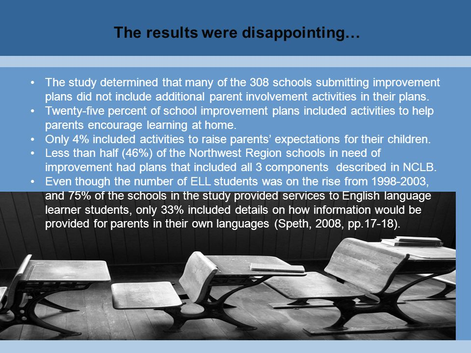 The results were disappointing… The study determined that many of the 308 schools submitting improvement plans did not include additional parent involvement activities in their plans.