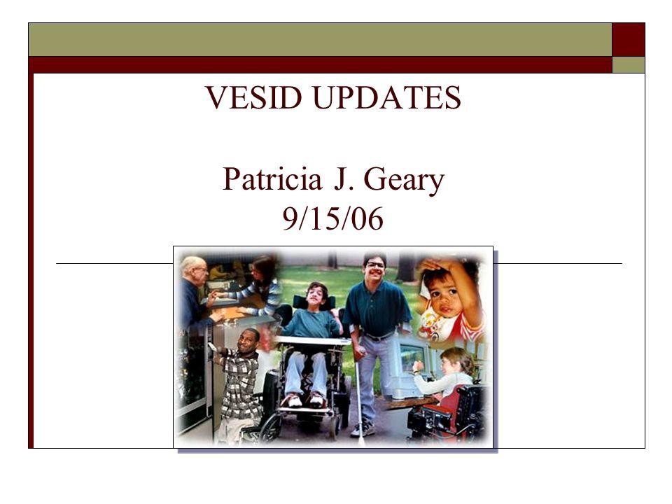 VESID UPDATES Patricia J. Geary 9/15/06