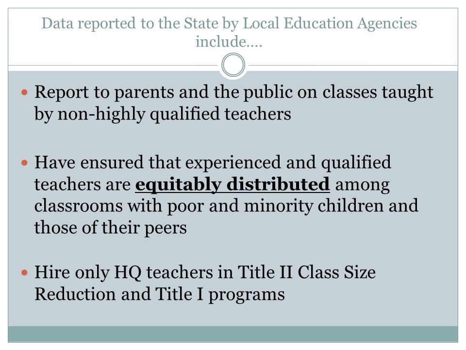 Data reported to the State by Local Education Agencies include….
