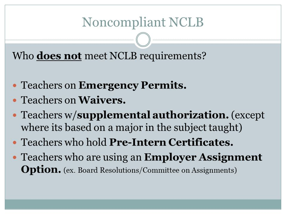Noncompliant NCLB Who does not meet NCLB requirements.