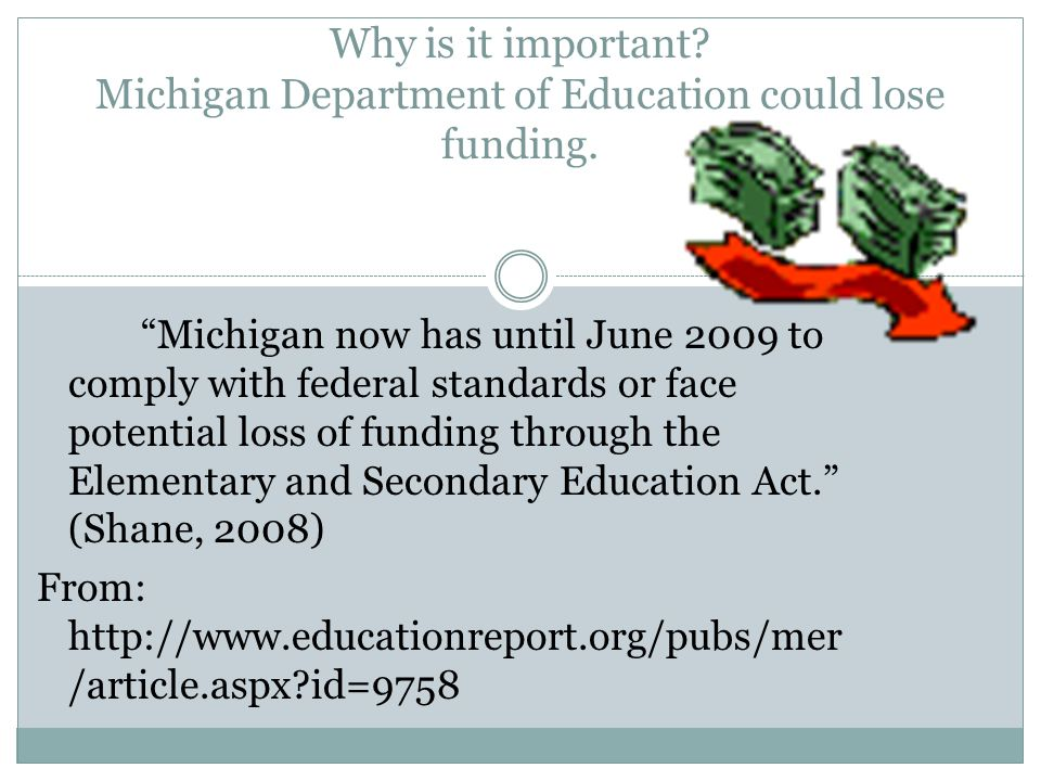 Why is it important. Michigan Department of Education could lose funding.