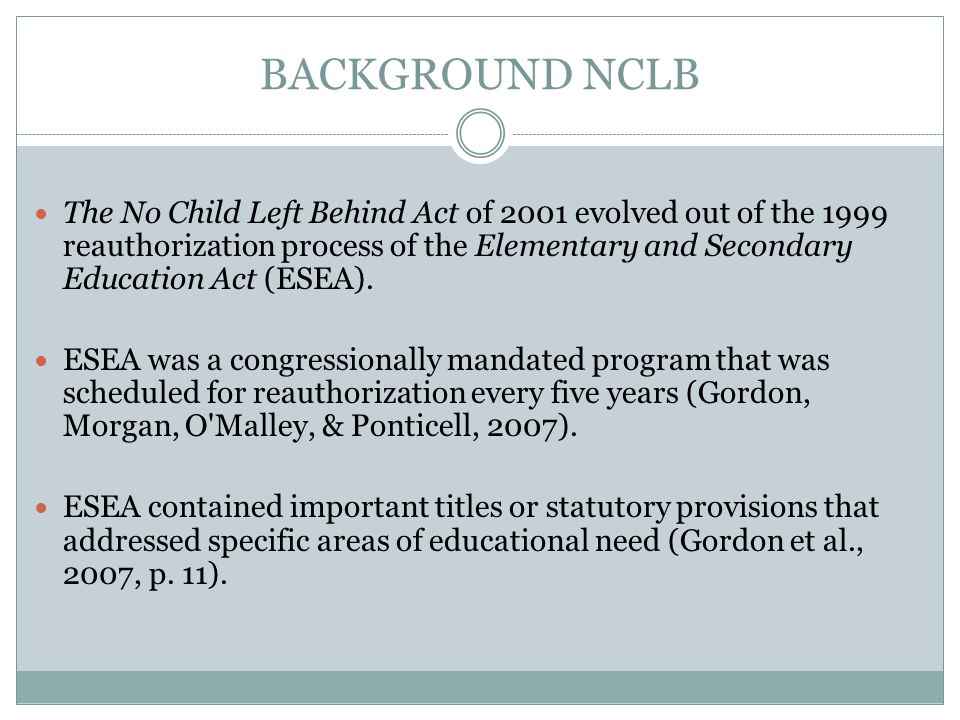 No Child Left Behind Act of 2001 As required by NCLB: States must ensure that poor and minority children are not taught at higher rates than other children by inexperienced, under- qualified, and out-of-field teachers.