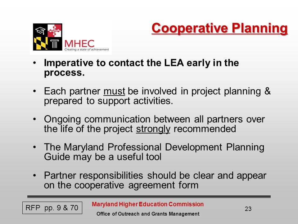 Maryland Higher Education Commission Office of Outreach and Grants Management 23 Cooperative Planning Imperative to contact the LEA early in the process.