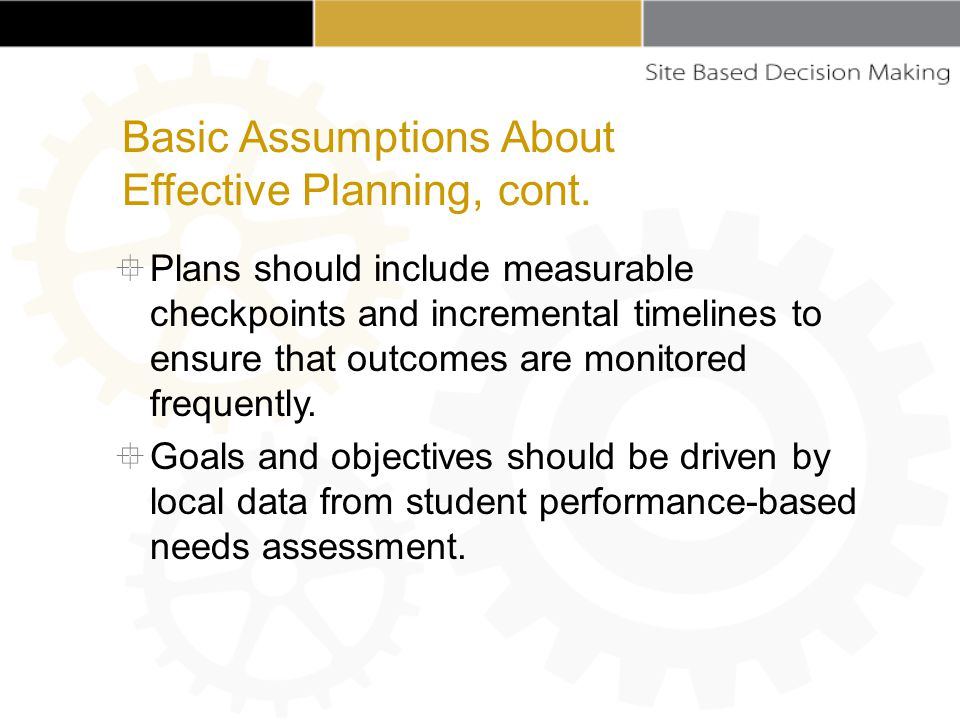 Plans should include measurable checkpoints and incremental timelines to ensure that outcomes are monitored frequently.