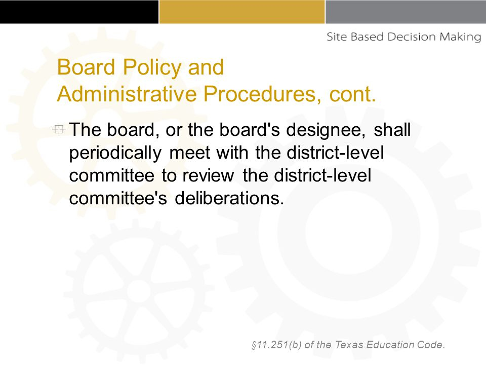  The board, or the board s designee, shall periodically meet with the district-level committee to review the district-level committee s deliberations.