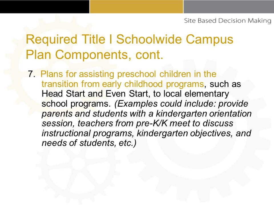 7. Plans for assisting preschool children in the transition from early childhood programs, such as Head Start and Even Start, to local elementary scho