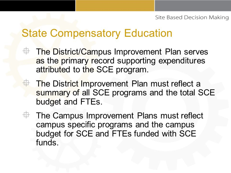  The District/Campus Improvement Plan serves as the primary record supporting expenditures attributed to the SCE program.