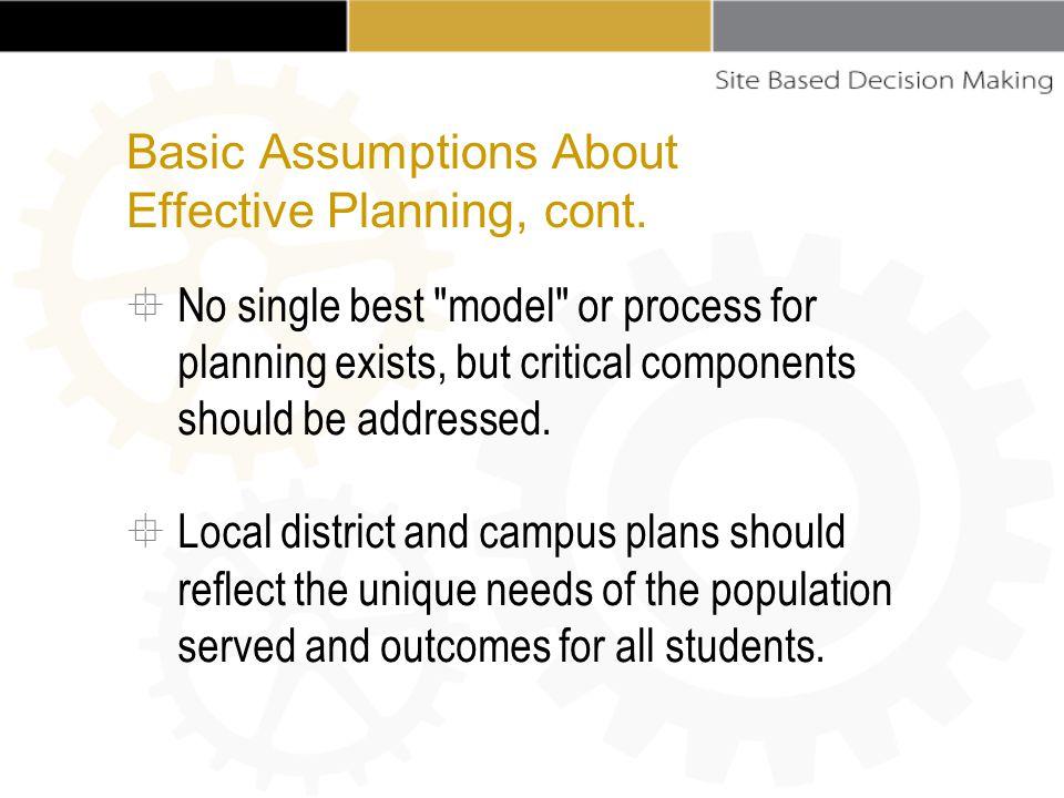 Basic Assumptions About Effective Planning, cont.