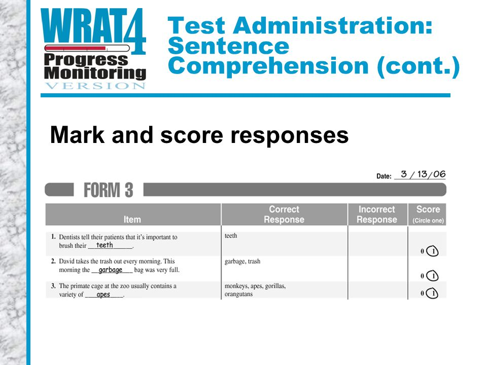 Test Administration: Sentence Comprehension (cont.) Mark and score responses