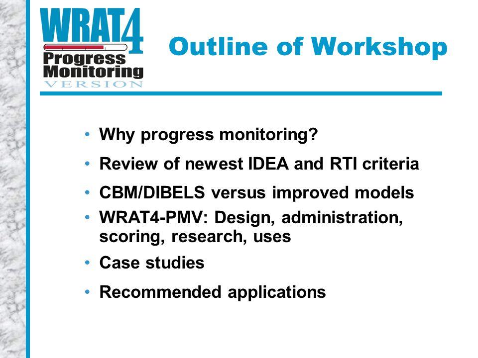 Outline of Workshop Why progress monitoring.