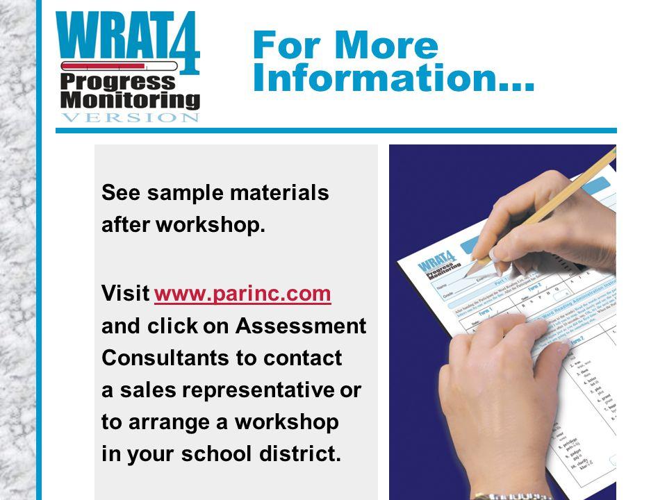 For More Information… See sample materials after workshop.