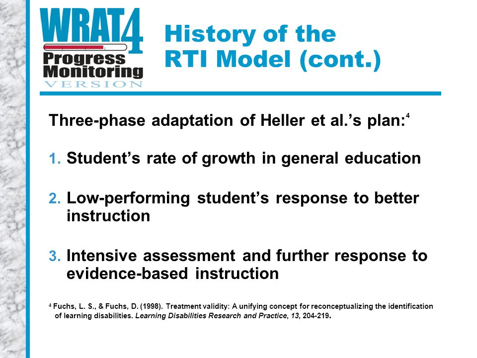 History of the RTI Model (cont.) Three-phase adaptation of Heller et al.'s plan: 4 1.