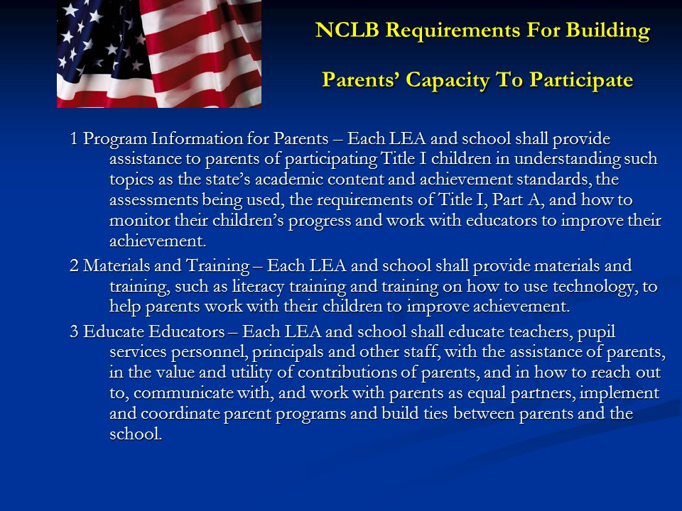 NCLB Requirements For District/Campus Policies Statute requires that BOTH districts and campuses have written parental involvement policies that are S