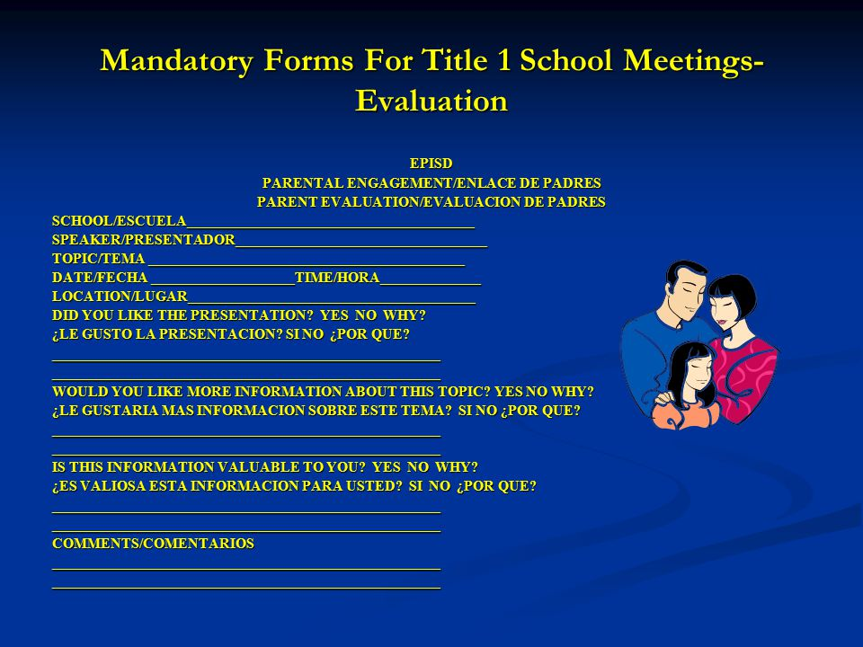 Mandatory Forms For Title 1 School Meetings Minutes/Distribution Required only for the CIP, Policy, And Compact Meetings EPISD PARENTAL ENGAGEMENT/ENL