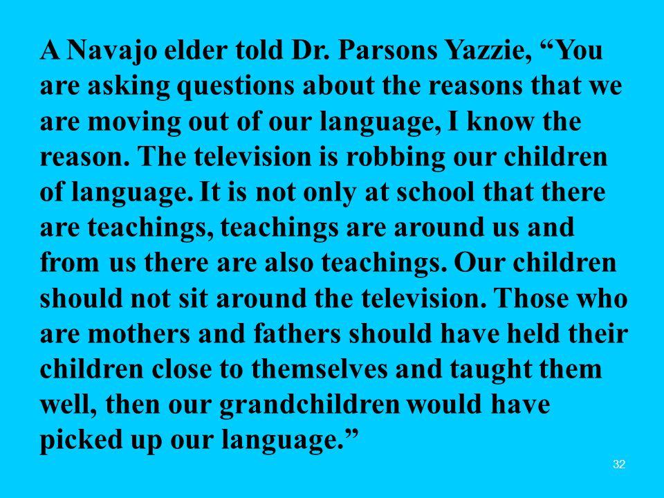 32 A Navajo elder told Dr.