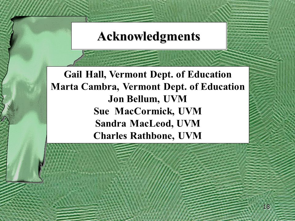 18 AcknowledgmentsAcknowledgments Gail Hall, Vermont Dept.