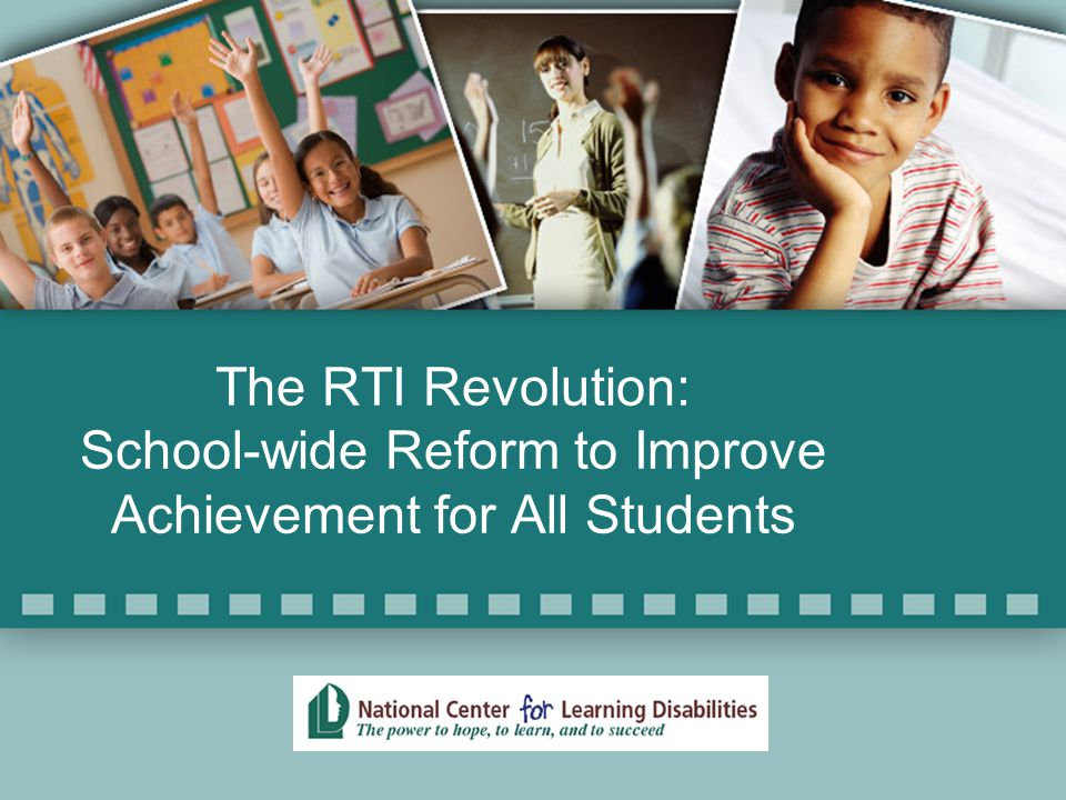 The RTI Revolution: School-wide Reform to Improve Achievement for All Students