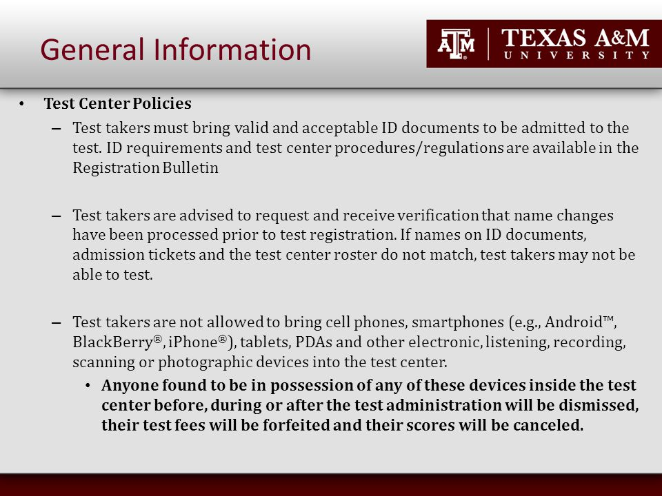 General Information Test Center Policies – Test takers must bring valid and acceptable ID documents to be admitted to the test.
