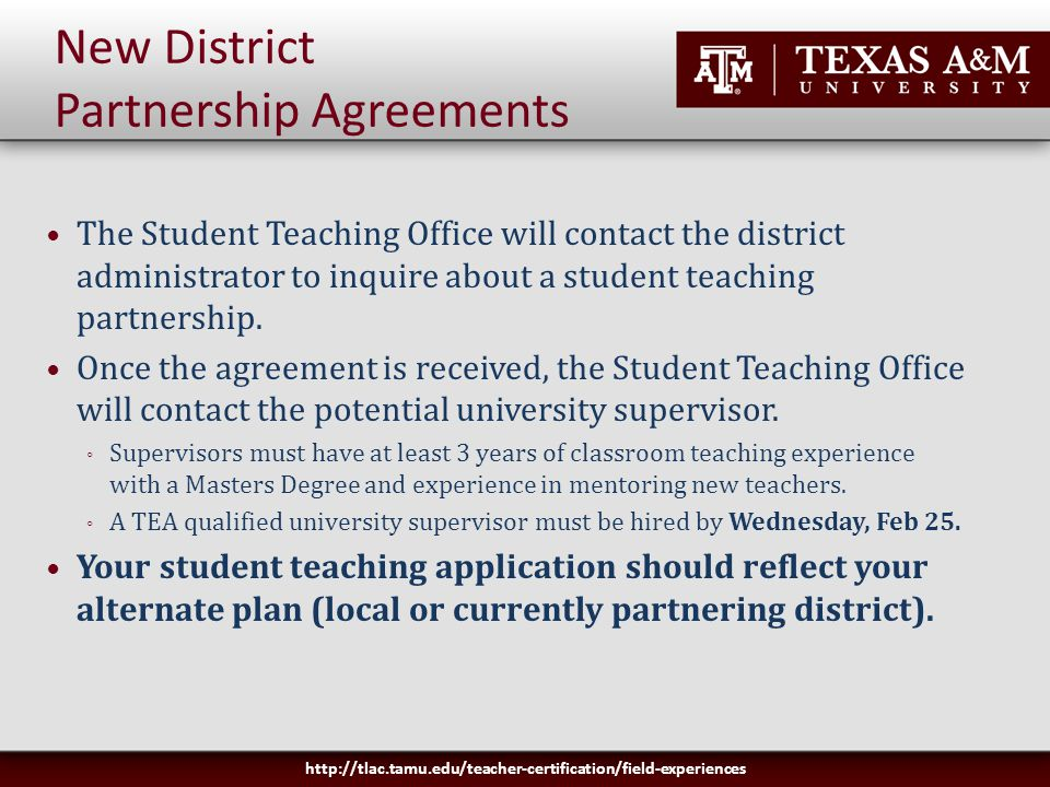 The Student Teaching Office will contact the district administrator to inquire about a student teaching partnership.