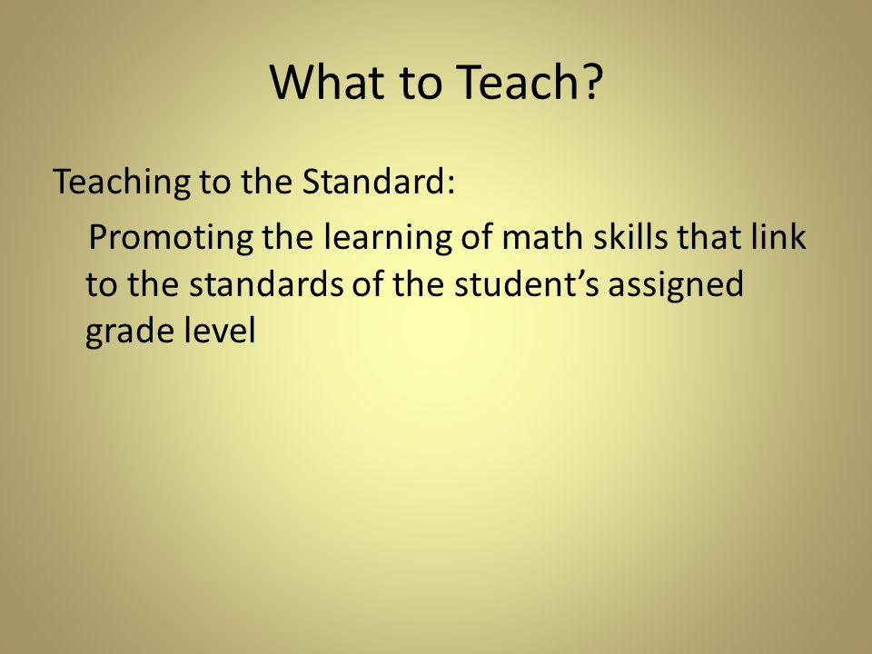 What to Teach.