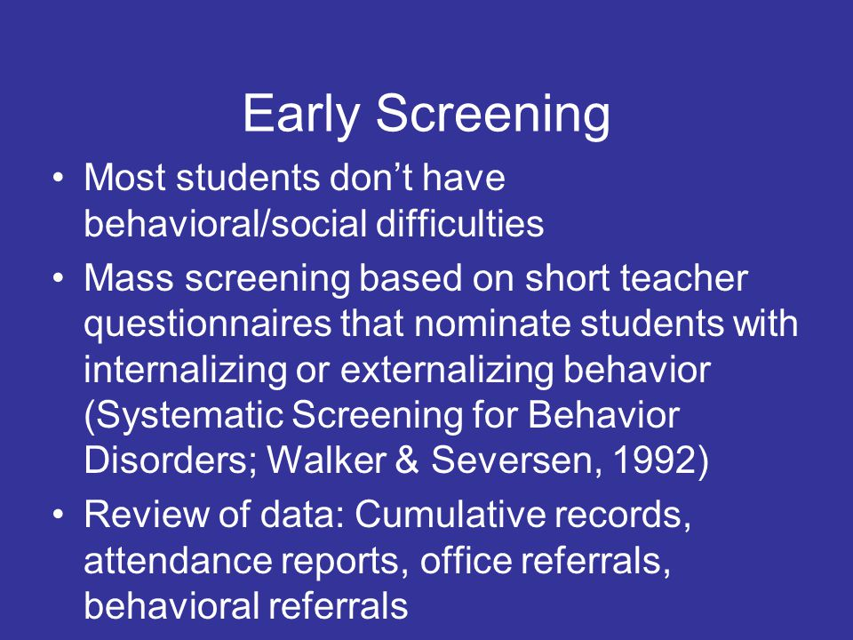 Implementing the 3-tier model for behavior How to start: Universal screening, progress monitoring, professional development for classroom teachers, targeted intervention, intensive intervention Focus is always first on the school-wide population and prevention, and then on targeted and intensive intervention Screening and progress monitoring must be in place because decision- making is driven by data on student performance http://www.pbis.org/