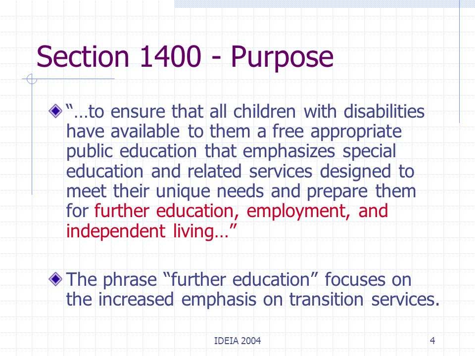 IDEIA 20045 Section 1401 - Definitions Six new definitions added: Core academics subjects Highly qualified teachers Homeless children Limited English proficient Universal design Ward of the state
