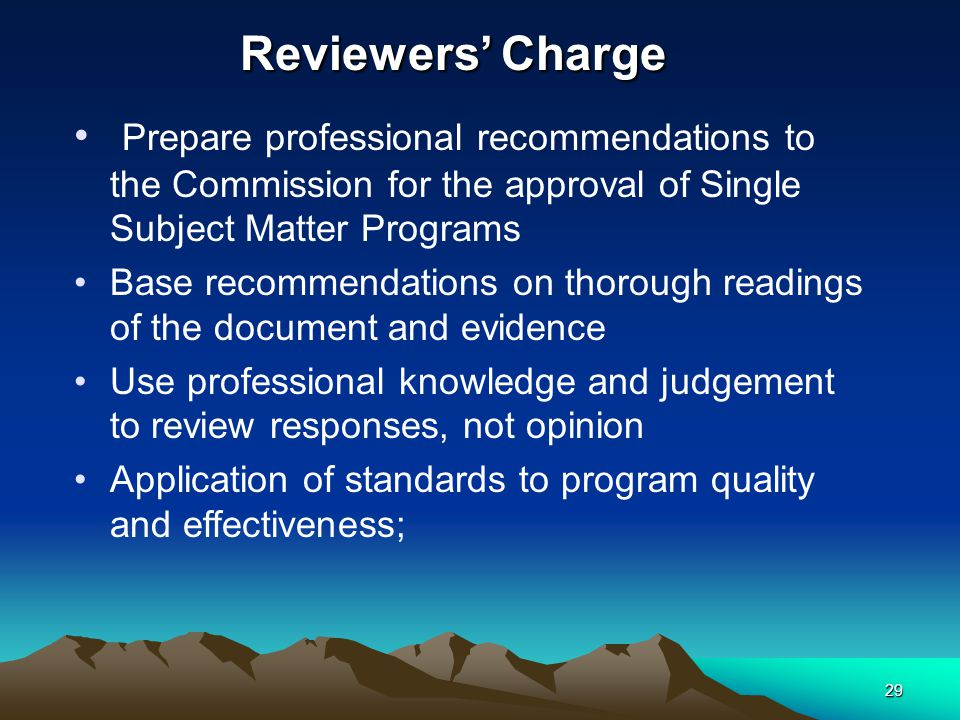 28 Context for Review Training, calibration and document reading Ongoing cycles of program meetings and electronic reviews