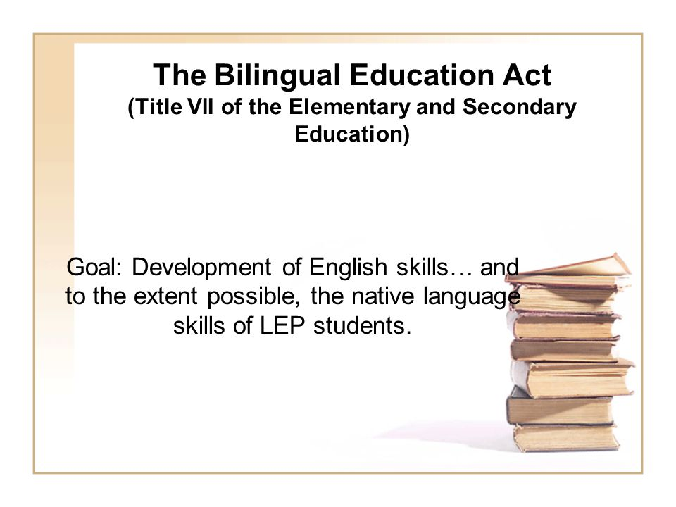 NCLB Act (Title III) Features with respect to bilingual/ESL education and literacy: No proposal of any particular curricular or pedagogical approach to educating LEP children is presented; (Flexibility and Science): Design of instructional and professional development programs must reflect scientifically based research..