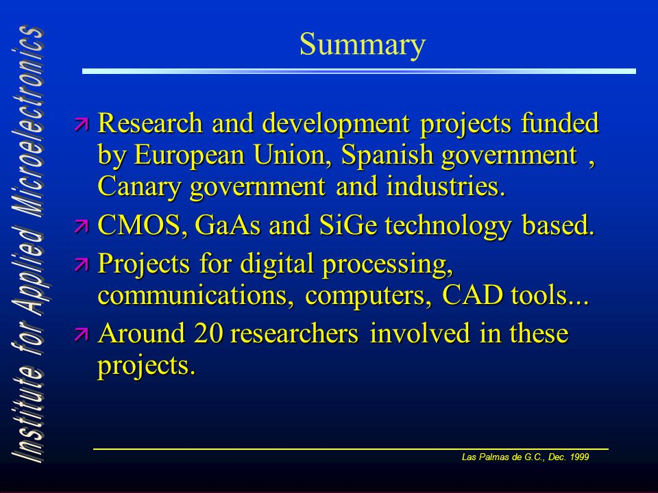 Las Palmas de G.C., Dec. 1999 Summary ä Research and development projects funded by European Union, Spanish government, Canary government and industri