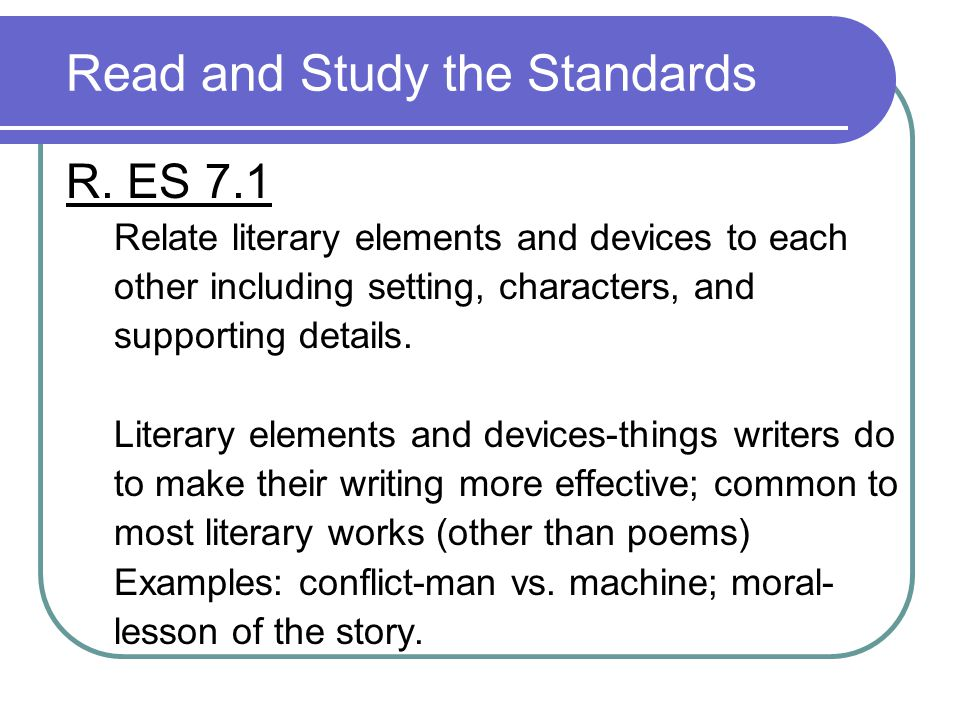 Read and Study the Standards R.