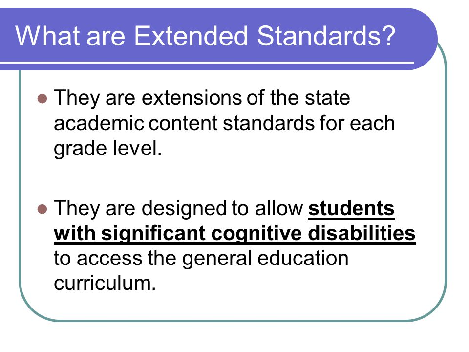 What are Extended Standards.