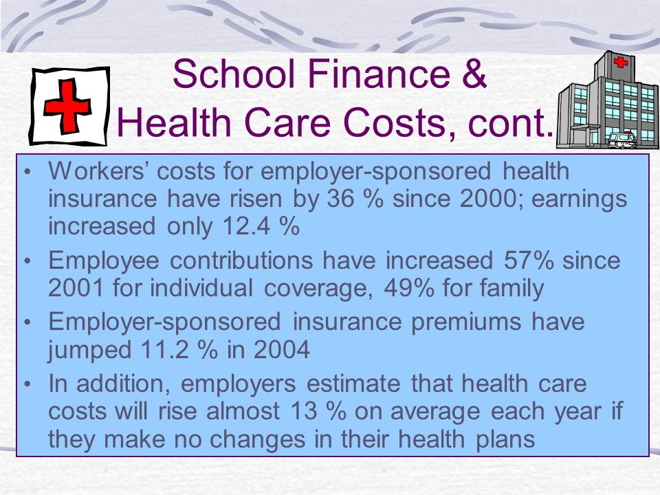 School Finance & Health Care Costs, cont.