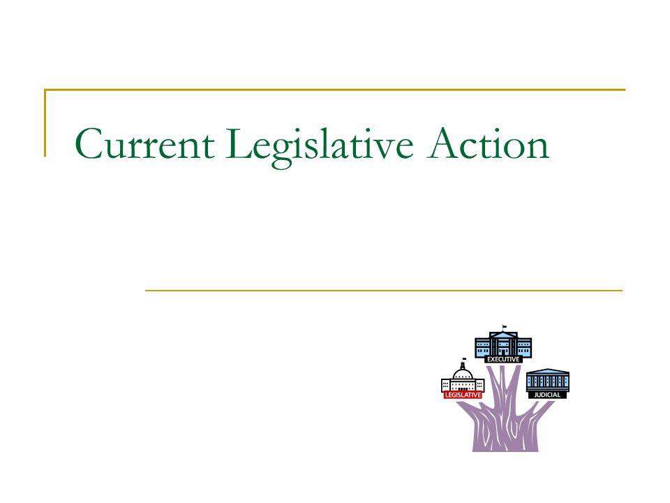 Current Legislative Action
