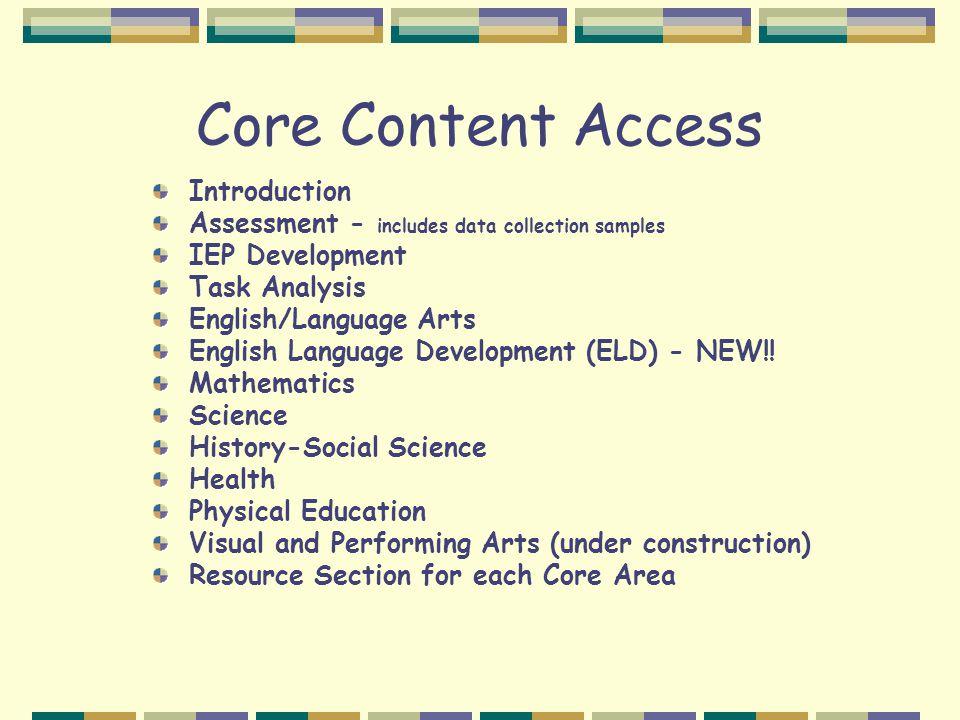 Core Content Access Introduction Assessment - includes data collection samples IEP Development Task Analysis English/Language Arts English Language De