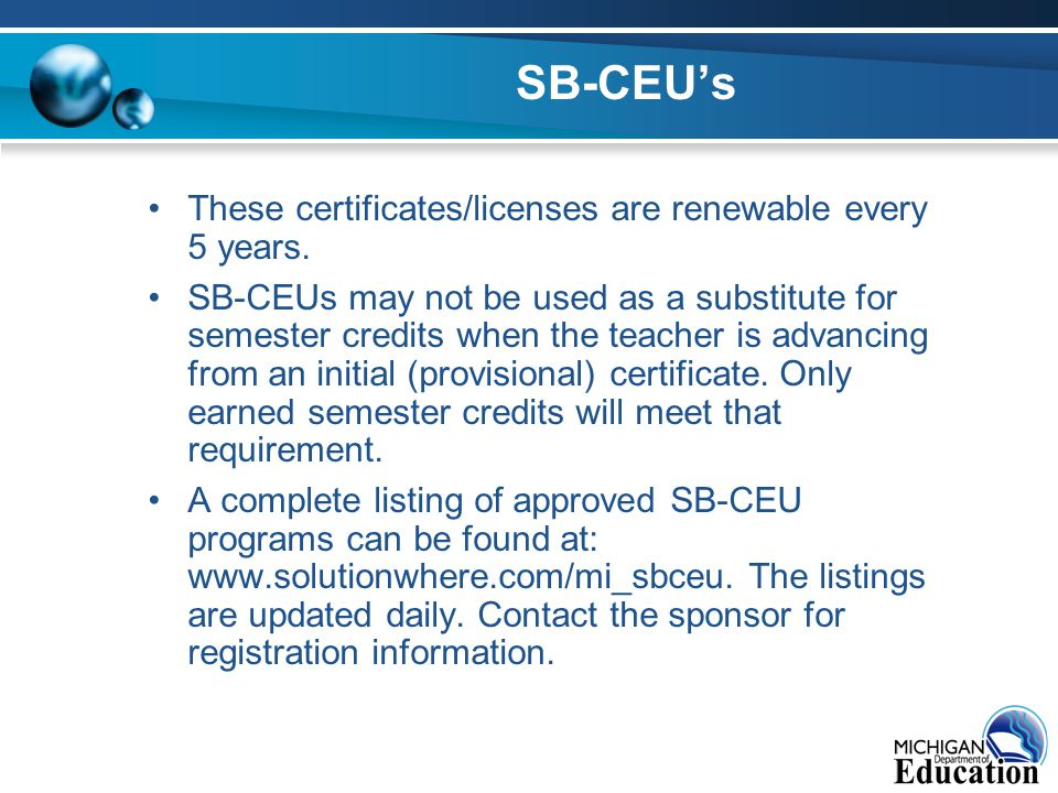 SB-CEU's These certificates/licenses are renewable every 5 years.