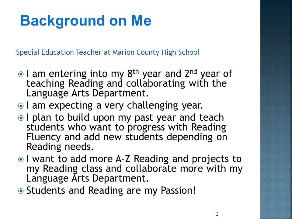 Special Education Teacher at Marion County High School  I am entering into my 8 th year and 2 nd year of teaching Reading and collaborating with the Language Arts Department.