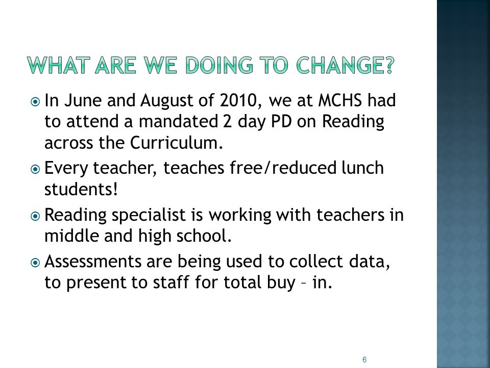  In June and August of 2010, we at MCHS had to attend a mandated 2 day PD on Reading across the Curriculum.