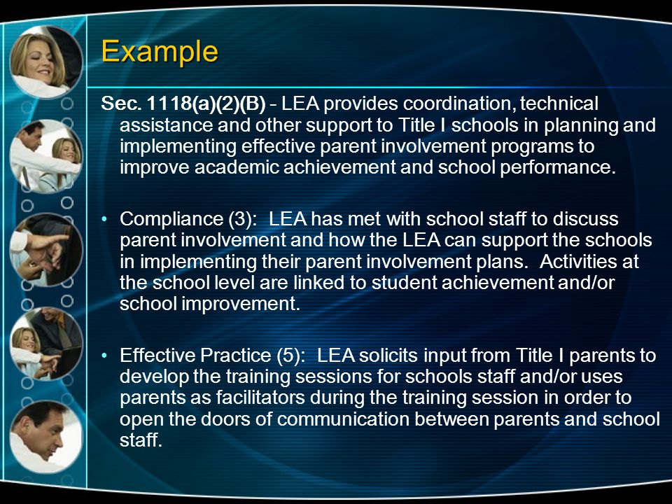 Example Sec. 1118(a)(2)(B) - LEA provides coordination, technical assistance and other support to Title I schools in planning and implementing effecti
