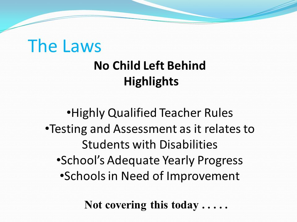 The Laws IDEIA (Individuals with Disability Education Improvement Act) 2006- Federal law entitling every student who meets the definition of a child with a disability is entitled to a free and appropriate education in the least restrictive environment.