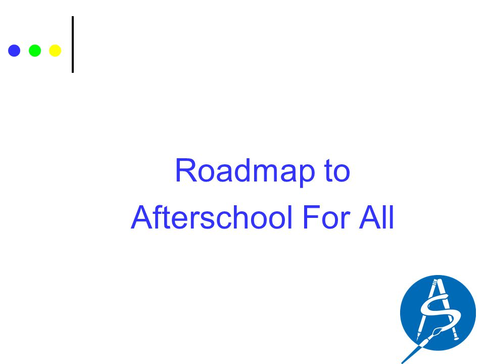 Roadmap to Afterschool For All