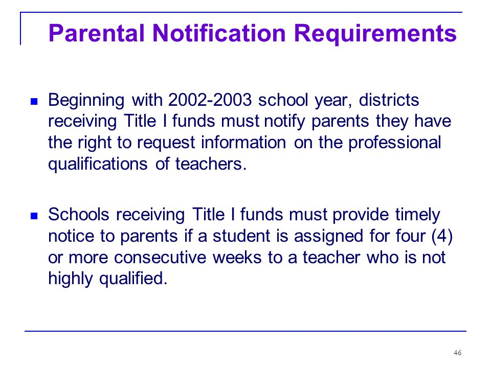 45 Highly Qualified Teacher Issues What we know: Teachers holding only Transitional Bilingual or Substitute certificates do not meet highly qualified definition.