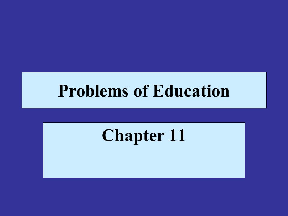 Problems of Education Chapter 11