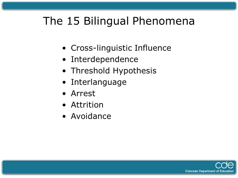 The 15 Bilingual Phenomena Cross-linguistic Influence Interdependence Threshold Hypothesis Interlanguage Arrest Attrition Avoidance