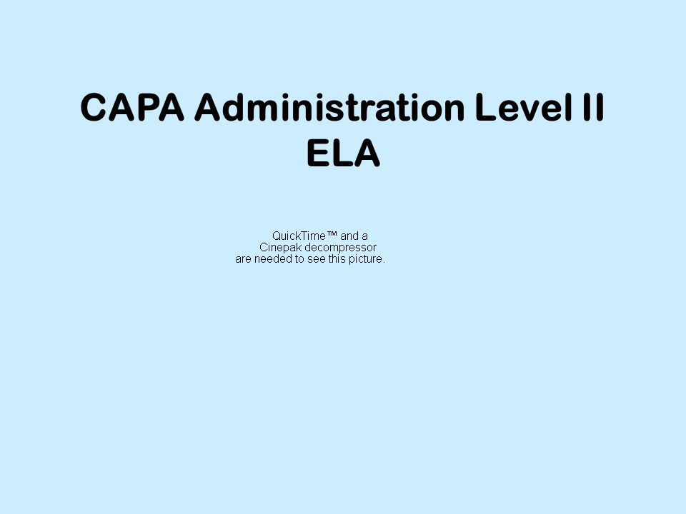 CAPA Administration Level II ELA