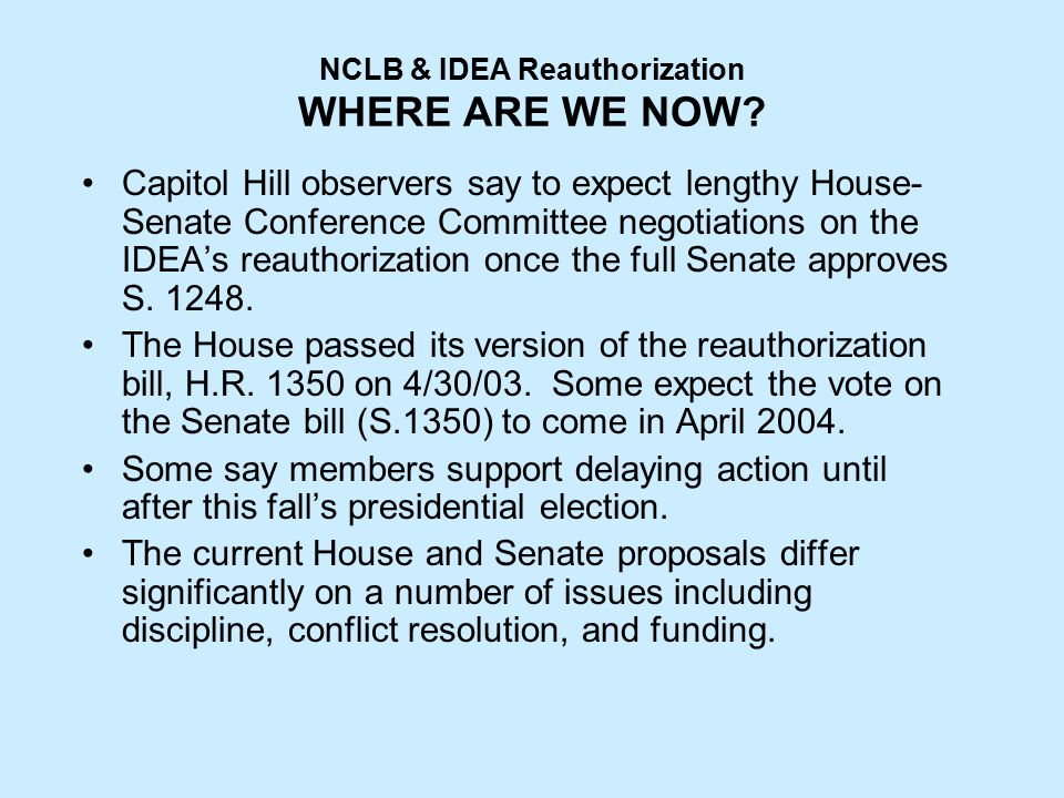 NCLB & IDEA Reauthorization WHERE ARE WE NOW.