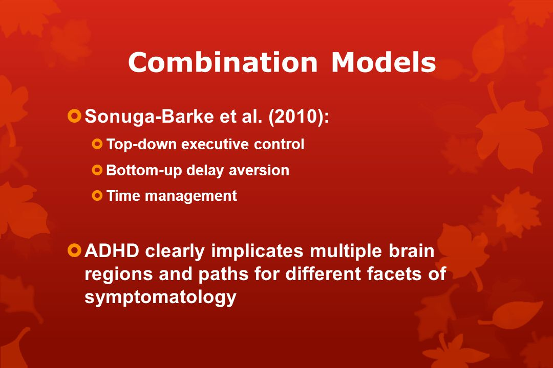 Combination Models  Sonuga-Barke et al.